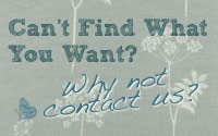 Can't find what you want? Why not contact us